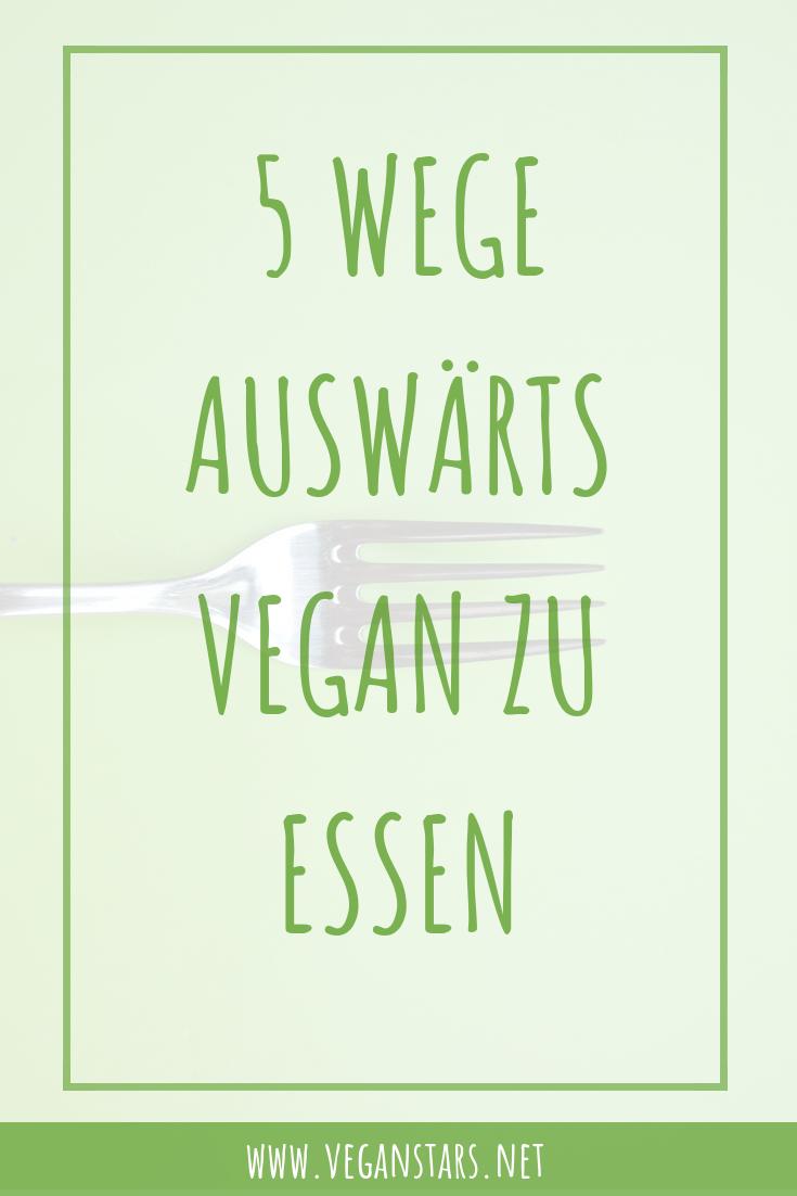5 Wege auswärts vegan zu essen