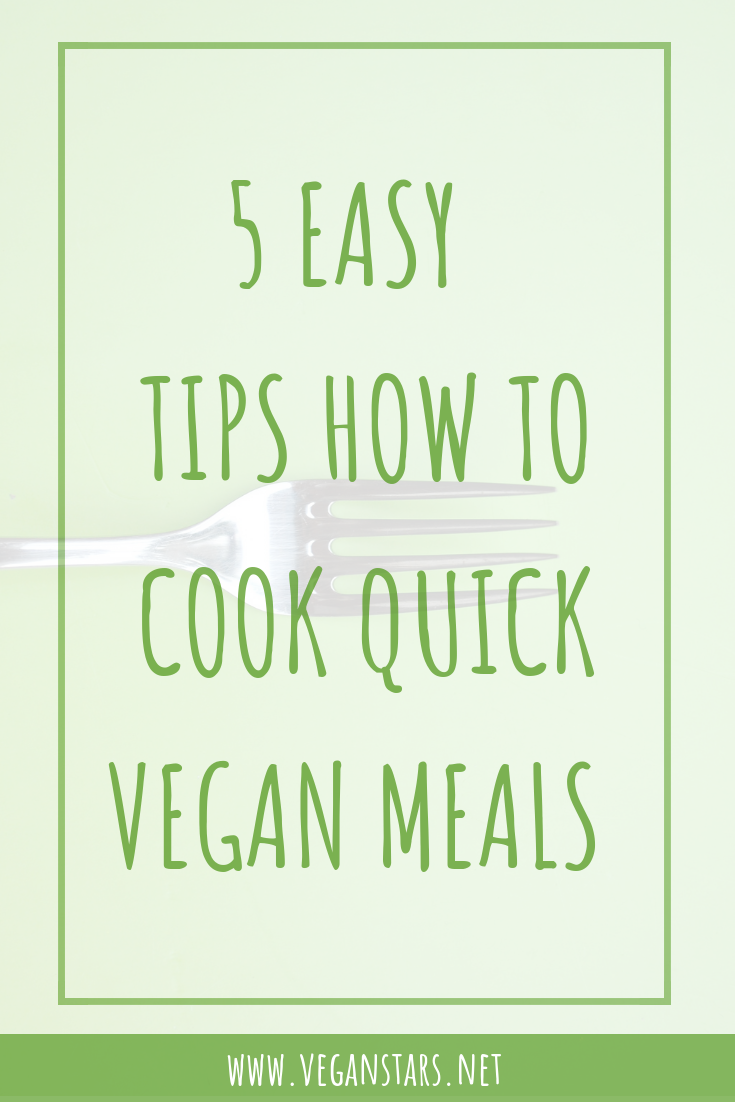 5 easy tips how to cook quick vegan meals