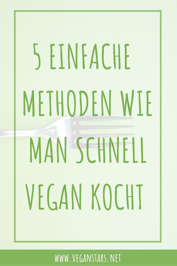 5 einfache Methoden wie man schnell vegan kocht
